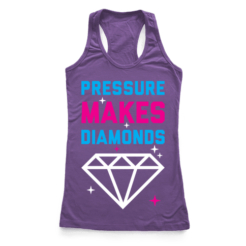 Pressure Makes Diamonds Racerback Tank Top