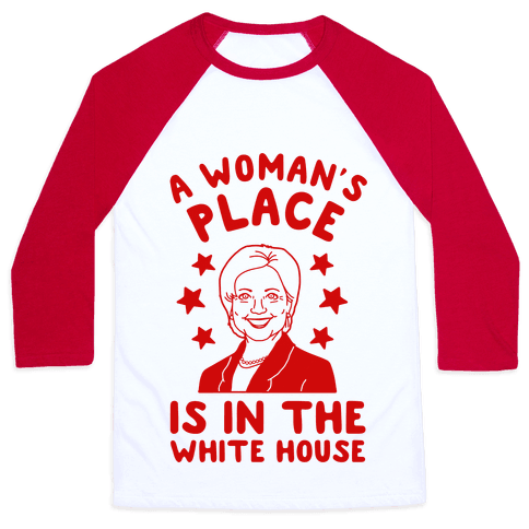 A Woman's Place is in the White House Baseball Tee
