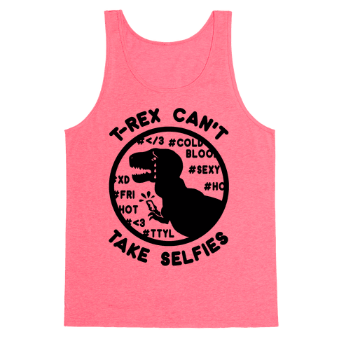 T-Rex Can't Take Selfies Tank Top