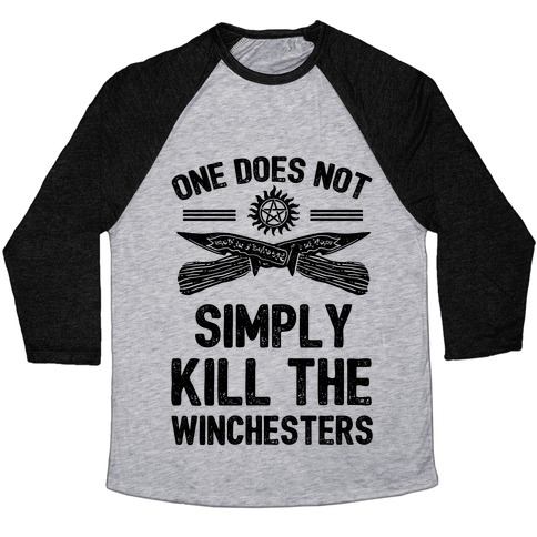 One Does Not Simply Kill The Winchesters Baseball Tee