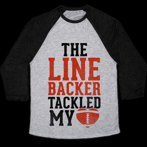 The Linebacker Tackled My Heart (Red Heart) Baseball Tee