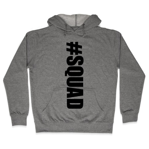 #Squad Hooded Sweatshirt