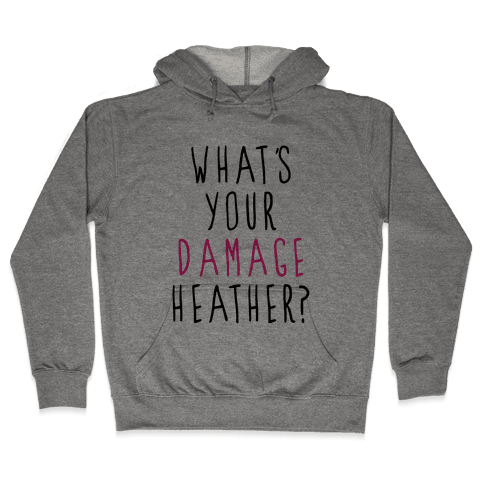 What's Your Damage Hooded Sweatshirt