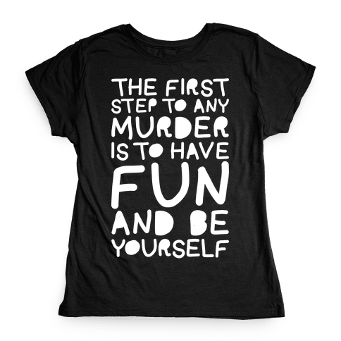 Murder Fun Womens T-Shirt