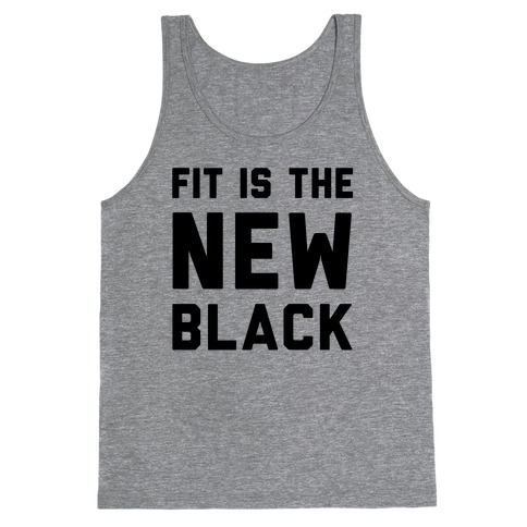 Fit Is The New Black Tank Top