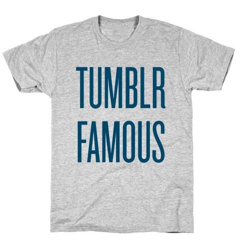 Tumblr Famous T-Shirt