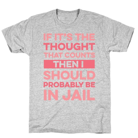 If It's The Thought That Counts T-Shirt