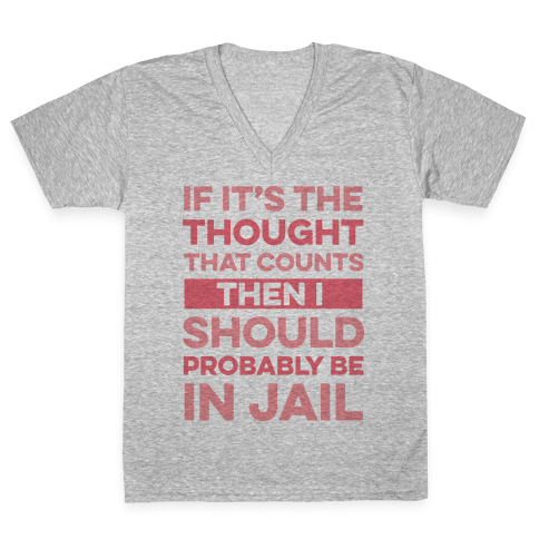 If It's The Thought That Counts V-Neck Tee Shirt