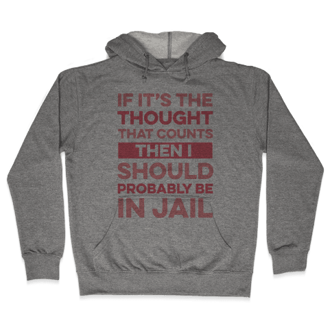If It's The Thought That Counts Hooded Sweatshirt