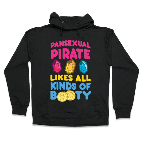 Pansexual Pirate Likes All Kinds Of Booty Hooded Sweatshirt