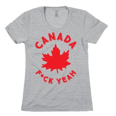 Canada F*ck Yeah Womens T-Shirt