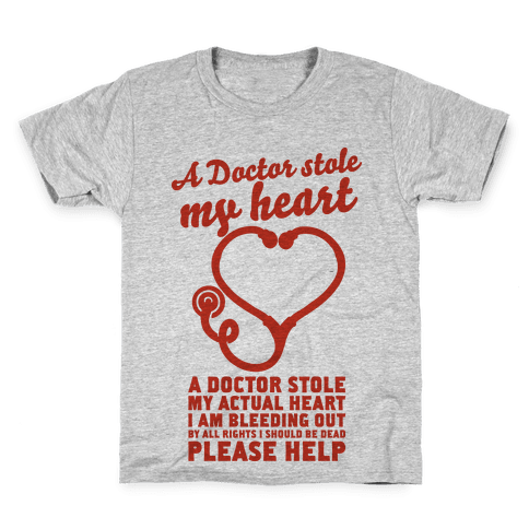 A Doctor Stole My Actual Heart Kids T-Shirt