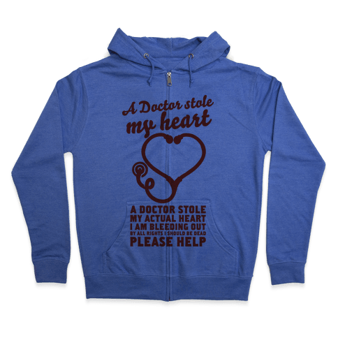 A Doctor Stole My Actual Heart Zip Hoodie