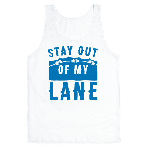 Stay Out Of My Lane Tank Top