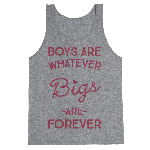 Boys Are Whatever Bigs Are Forever Tank Top