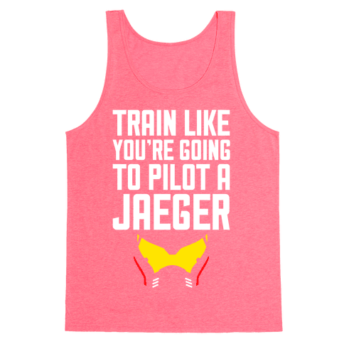 Train Like You're Going To Pilot a Jaeger Tank Top