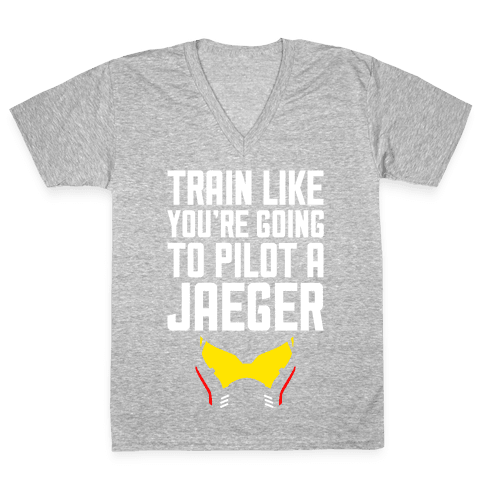 Train Like You're Going To Pilot a Jaeger V-Neck Tee Shirt