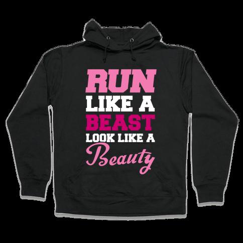 Run Like A Beast Look Like A Beauty Hooded Sweatshirt