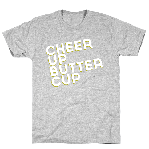 Cheer Up Buttercup Mens T-Shirt