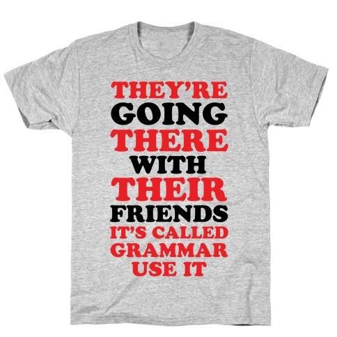 It's Called Grammar Use It T-Shirt