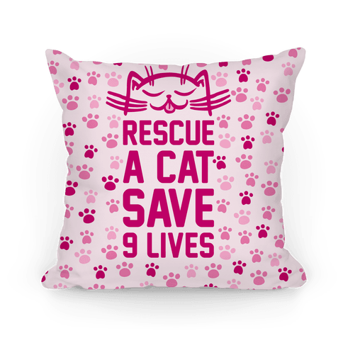 Rescue A Cat Save Nine Lives Pillow