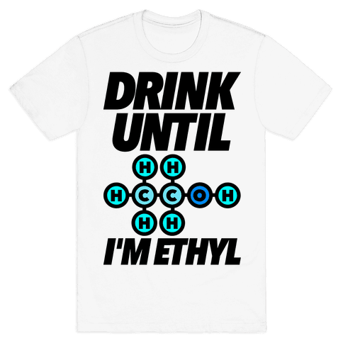 Drink Until I'm Ethyl Mens T-Shirt