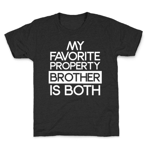 My Favorite Property Brother is Both White Print Kids T-Shirt