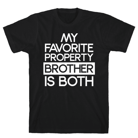 My Favorite Property Brother is Both White Print Mens T-Shirt