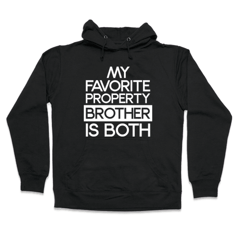 My Favorite Property Brother is Both White Print Hooded Sweatshirt