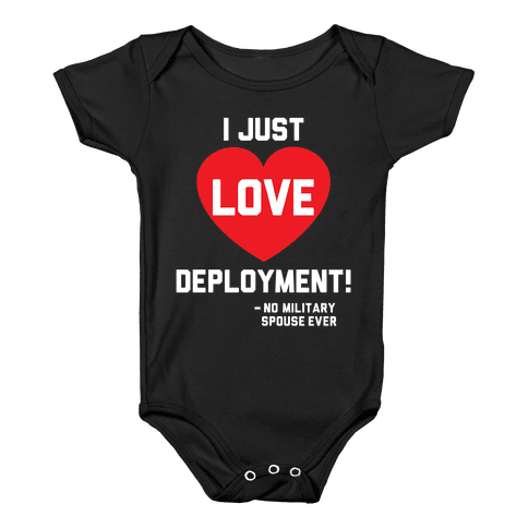 I Just Love Deployment! Baby Onesy