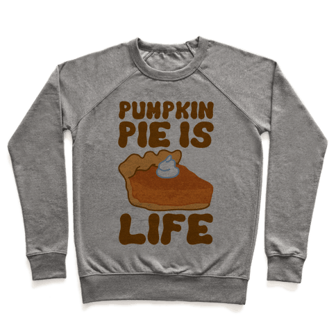 Pumpkin Pie Is Life Pullover