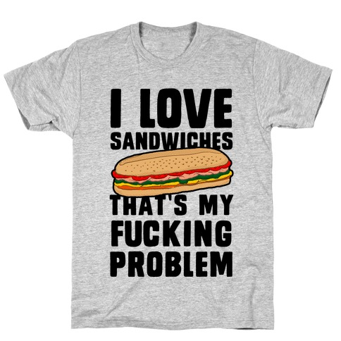 I Love Sandwiches (censored) T-Shirt