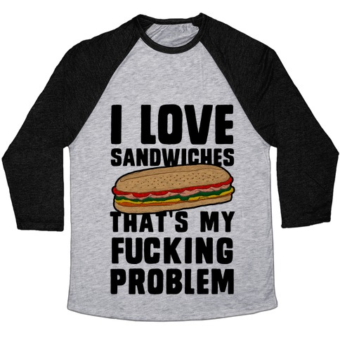 I Love Sandwiches (censored) Baseball Tee