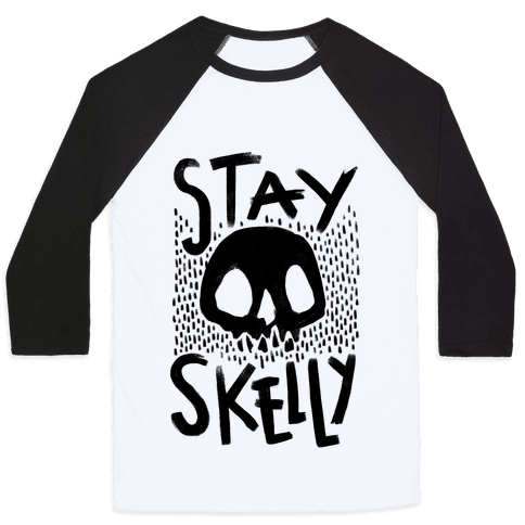 Stay Skelly Baseball Tee