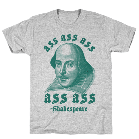 Ass Ass Ass Shakespeare Mens T-Shirt