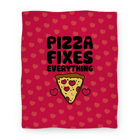 Pizza Fixes Everything Blanket