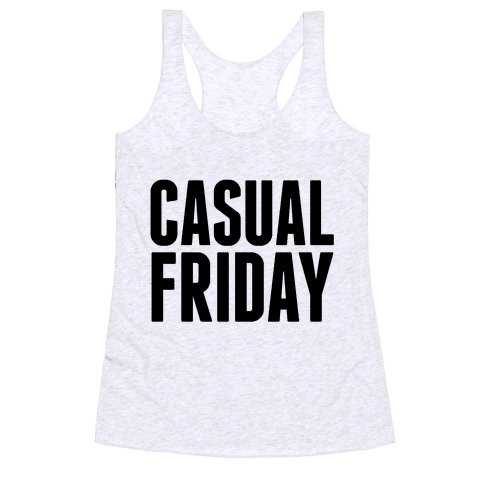 Casual Friday Racerback Tank Top