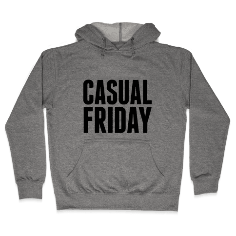 Casual Friday Hooded Sweatshirt