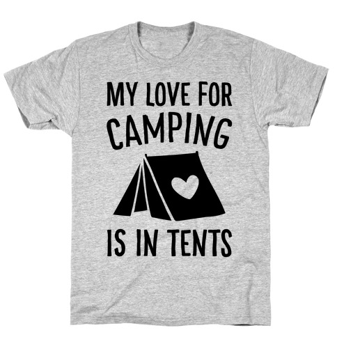 My Love For Camping Is In Tents Mens T-Shirt