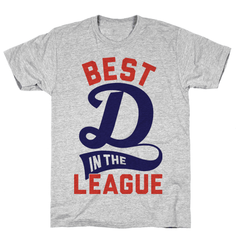 Best D In The League Mens T-Shirt
