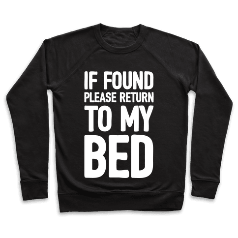 If Lost Please Return To My Bed Pullover