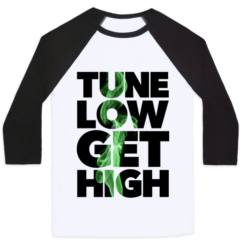 Tune Low, Get High Baseball Tee