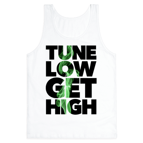 Tune Low, Get High
