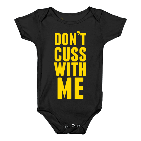 Don't Cuss With Me Baby Onesy