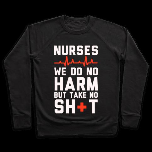 Nurses: We Do No Harm but Take No Shit  Pullover
