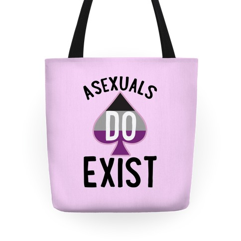 Asexuals Do Exist Tote