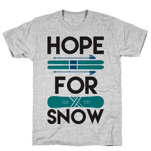 Hope For Snow Mens T-Shirt