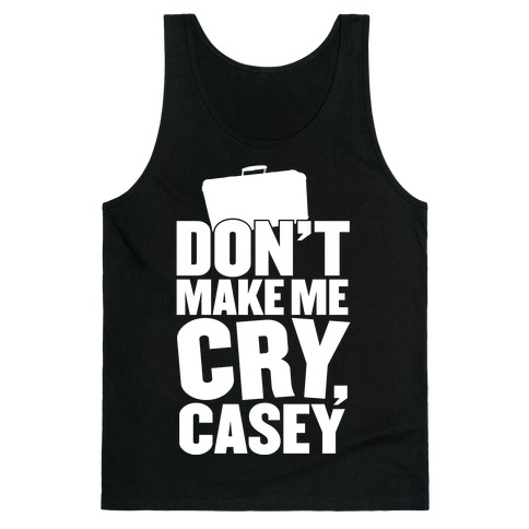 Don't Make Me Cry, Casey Tank Top