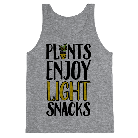 Plants Enjoy Light Snacks Tank Top