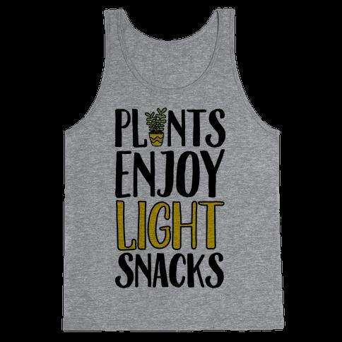 Plants Enjoy Light Snacks Tank Top